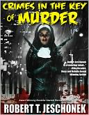 Crimes in the Key of Murder by Robert Jeschonek: NOOK Book Cover