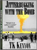 Jitterbugging with The Bomb by TK Kenyon: NOOK Book Cover