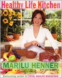 Healthy Life Kitchen (PagePerfect NOOK Book) by Marilu Henner: NOOK Book Cover
