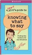 A Smart Girl's Guide to Knowing What to Say by Patti Kelley Criswell: Book Cover
