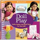 download Doll Play : Crafts, Games, and Fun for You and Your Doll book