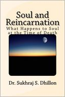Soul and Reincarnation by Dr. Sukhraj S. Dhillon: NOOK Book Cover