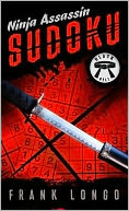 Ninja Assassin Sudoku by Frank Longo: Book Cover