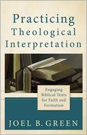 download Practicing Theological Interpretation : Engaging Biblical Texts for Faith and Formation book