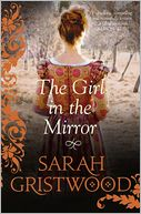 Girl in the Mirror by Sarah Gristwood: Book Cover
