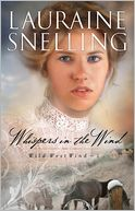 Whispers in the Wind (Wild West Wind Book #2) by Lauraine Snelling: Book Cover