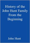 download History of the John Hunt Family From the Beginning book