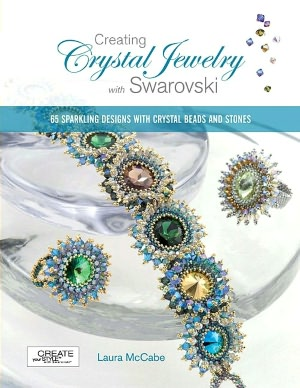 Creating Crystal Jewelry with Swarovski: 65 Sparkling Designs with Crystal Beads and Stones (PagePerfect NOOK Book)