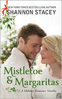 Mistletoe and Margaritas by Shannon Stacey: NOOK Book Cover