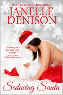 Seducing Santa by Janelle Denison: NOOK Book Cover