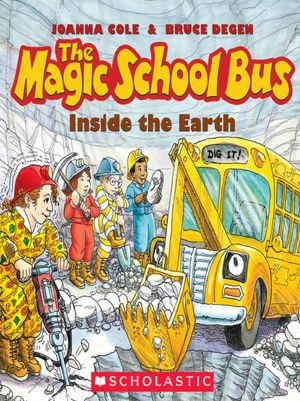 The Magic School Bus Inside the Earth (Magic School Bus Series)