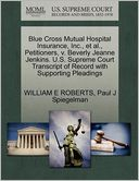 Blue Cross Mutual Hospital Insurance, Inc., Et Al., Petitioners, V. Beverly Jeanne Jenkins. U.S. Supreme Court Transcript Of Record With Supporting Pleadings by William E Roberts: Book Cover