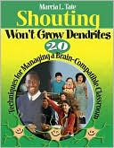 Shouting Won't Grow Dendrites by Marcia L. Tate: Book Cover