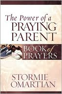 The Power of a Praying Parent Book of Prayers by Stormie Omartian: Book Cover
