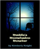 Maddie's Moonshadow Monster by Kimberly Knight: NOOK Book Cover
