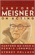 Sanford Meisner on Acting by Sanford Meisner: Book Cover