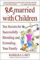 Remarried with Children by Barbara LeBey: Book Cover
