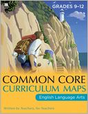 Common Core Curriculum Maps in English Language Arts, Grades 9-12 by Common Core: NOOK Book Cover