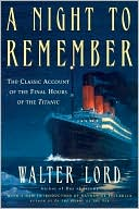A Night to Remember by Walter Lord: Book Cover