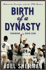 Birth of a Dynasty by Joel Sherman: Book Cover