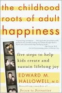 The Childhood Roots of Adult Happiness by Edward M. Hallowell: Book Cover