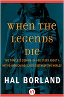 When the Legends Die by Hal Borland: NOOK Book Cover