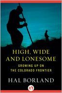 High, Wide and Lonesome by Hal Borland: NOOK Book Cover