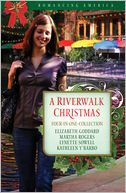 A Riverwalk Christmas: Four Couples Find Love in Romantic San Antonio