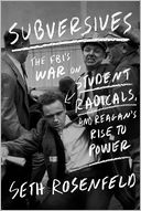 Subversives by Seth Rosenfeld: Book Cover