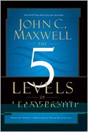 The 5 Levels of Leadership by John C. Maxwell: Book Cover