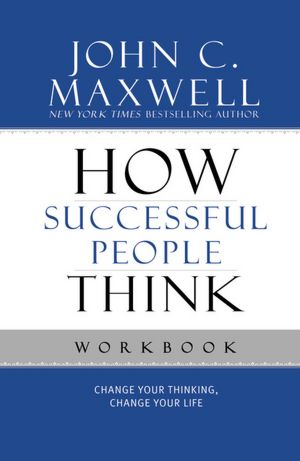 Free books downloads online How Successful People Think Workbook  9781599953915 by John C. Maxwell