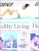 ESSENCE The Black Woman's Guide to Healthy Living by Essence Magazine Editors: Book Cover