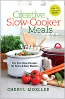 Creative Slow-Cooker Meals by Cheryl Moeller: NOOK Book Cover