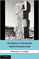 The Bodies of God and the World of Ancient Israel by Benjamin D. Sommer: Book Cover