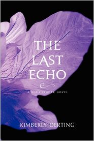 The Last Echo (Body Finder Series #3) by Kimberly Derting: Book Cover