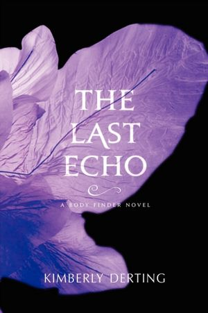 Early Review: The Last Echo by Kimberly Derting