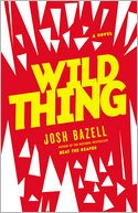 Wild Thing by Josh Bazell: Book Cover