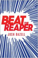 Beat the Reaper by Josh Bazell: Book Cover