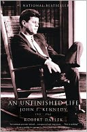 An Unfinished Life by Robert Dallek: Book Cover
