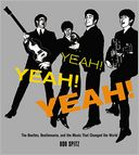 Yeah! Yeah! Yeah! by Bob Spitz: Book Cover