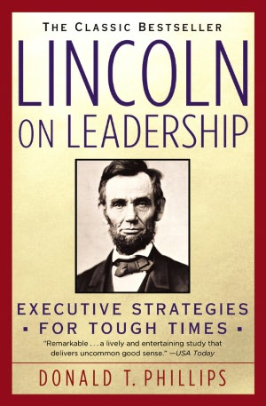 Epub books collection free download Lincoln on Leadership: Executive Strategies for Tough Times  by Donald T. Phillips, Phillips 9780446394598 in English