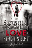 The Statistical Probability of Love at First Sight by Jennifer E. Smith: Book Cover