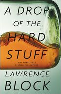 A Drop of the Hard Stuff (Matthew Scudder Series #17) by Lawrence Block: Book Cover