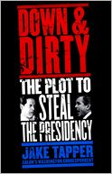 Down &amp; Dirty by Jake Tapper: Book Cover