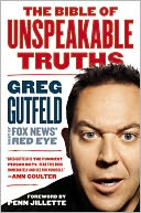 The Bible of Unspeakable Truths by Greg Gutfeld: Book Cover