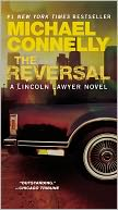 The Reversal (Harry Bosch Series #16 & Mickey Haller Series #3) by Michael Connelly: Book Cover