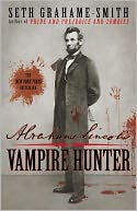 Abraham Lincoln Vampire Hunter by Seth Grahame-Smith: Book Cover