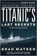 Titanic's Last Secrets by Brad Matsen: Book Cover
