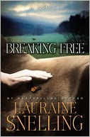 Breaking Free by Lauraine Snelling: Book Cover