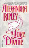 Love Divine by Alexandra Ripley: Book Cover